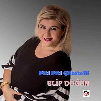 Elif Doğan - Piti Piti Çiftetelli