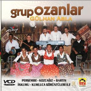 GRUP OZANLAR-Gülhan Abla