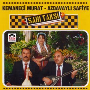 KEMANECİ MURAT-AZDAVAYLI SAFİYE.Sarı Taksi