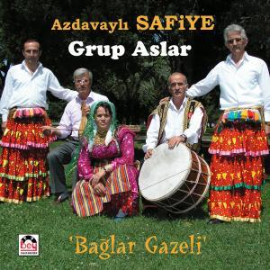 AZDAVAYLI SAFİYE-GRUP ASLAR.Bağlar Gazeli