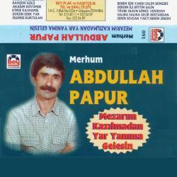ABDULLAH PAPUR-Mezarım Kazılmadan