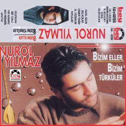 NUROL YILMAZ-Bizim Eller