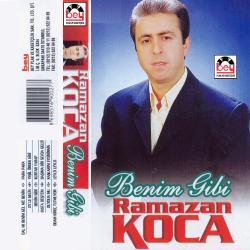 RAMAZAN KOCA-Benim Gibi