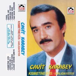 CAV�T KARABEY-K�smetine k�s.Varl���n yeter