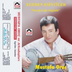 MUSTAFA ORU�-Dere k�y�n S���d�
