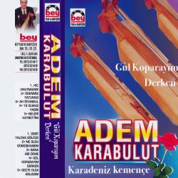 ADEM KARABULUT-G�l koparay�m Derken