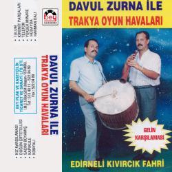 DAVUL ZURNA İLE TRAKYA