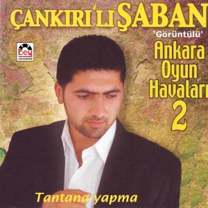 �ANKIRILI �ABAN-TantanaYapma
