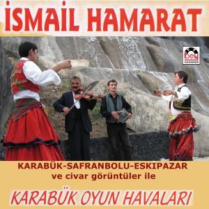 KARABÜK OYUN HAVALARI-İsmail Hamarat