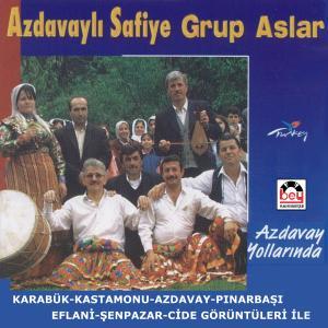 AZDAVAYLI SAF�YE-GRUP ASLAR.Azdavay Yollar�nda